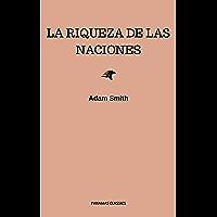 La riqueza de las naciones (Spanish Edition)