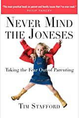 Never Mind the Joneses: Taking the Fear Out of Parenting Paperback