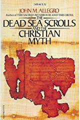 Dead Sea scrolls and the Christian myth Paperback