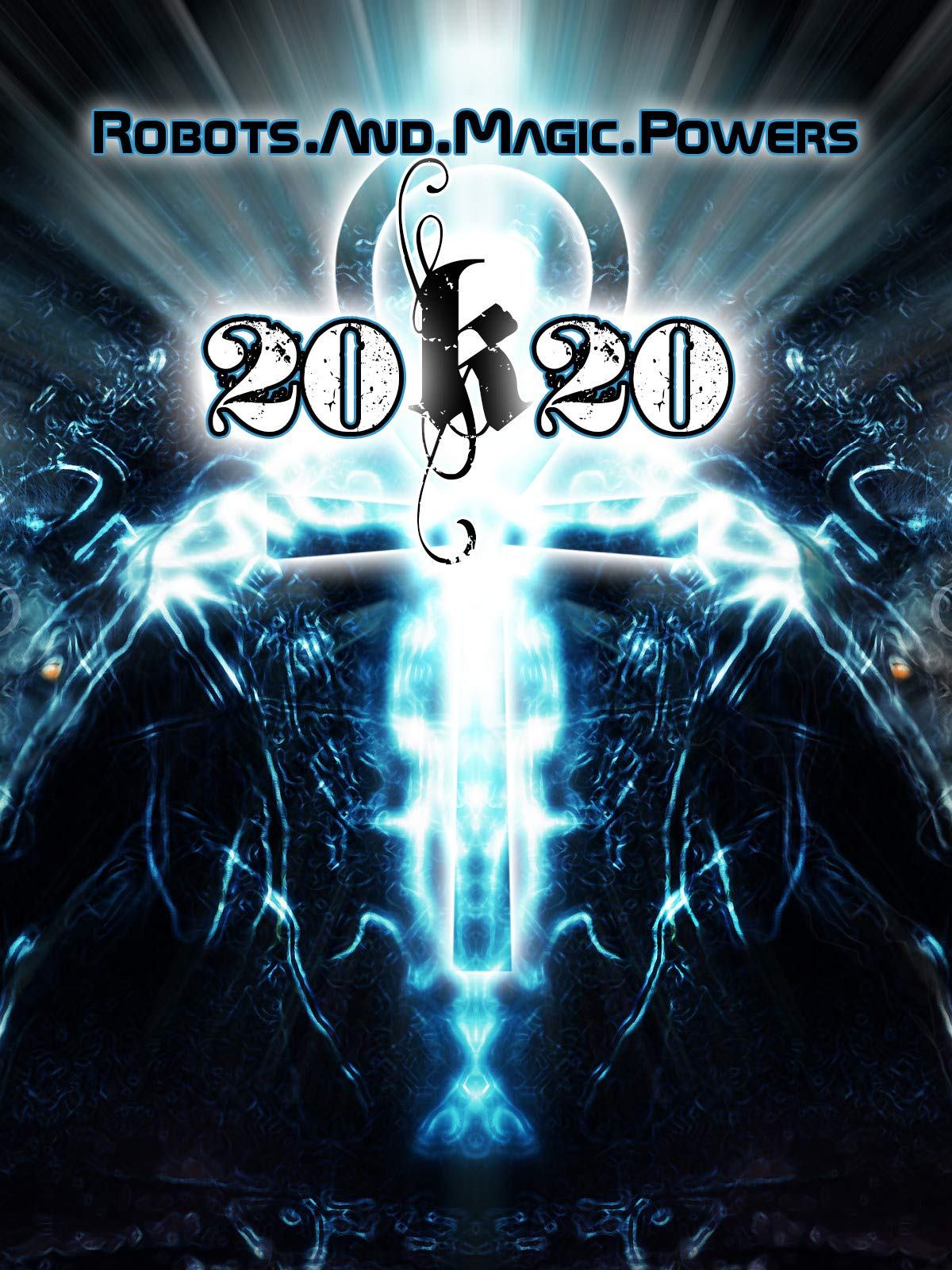 20k20 - Full Concert - Robots And Magic Powers