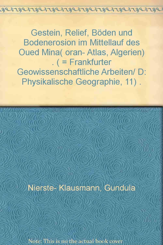 Gestein, Relief, Böden und Bodenerosion im Mittellauf des Oued Mina (Oran-Atlas, Algerien)