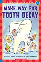 Make Way For Tooth Decay (Scholastic Reader Level