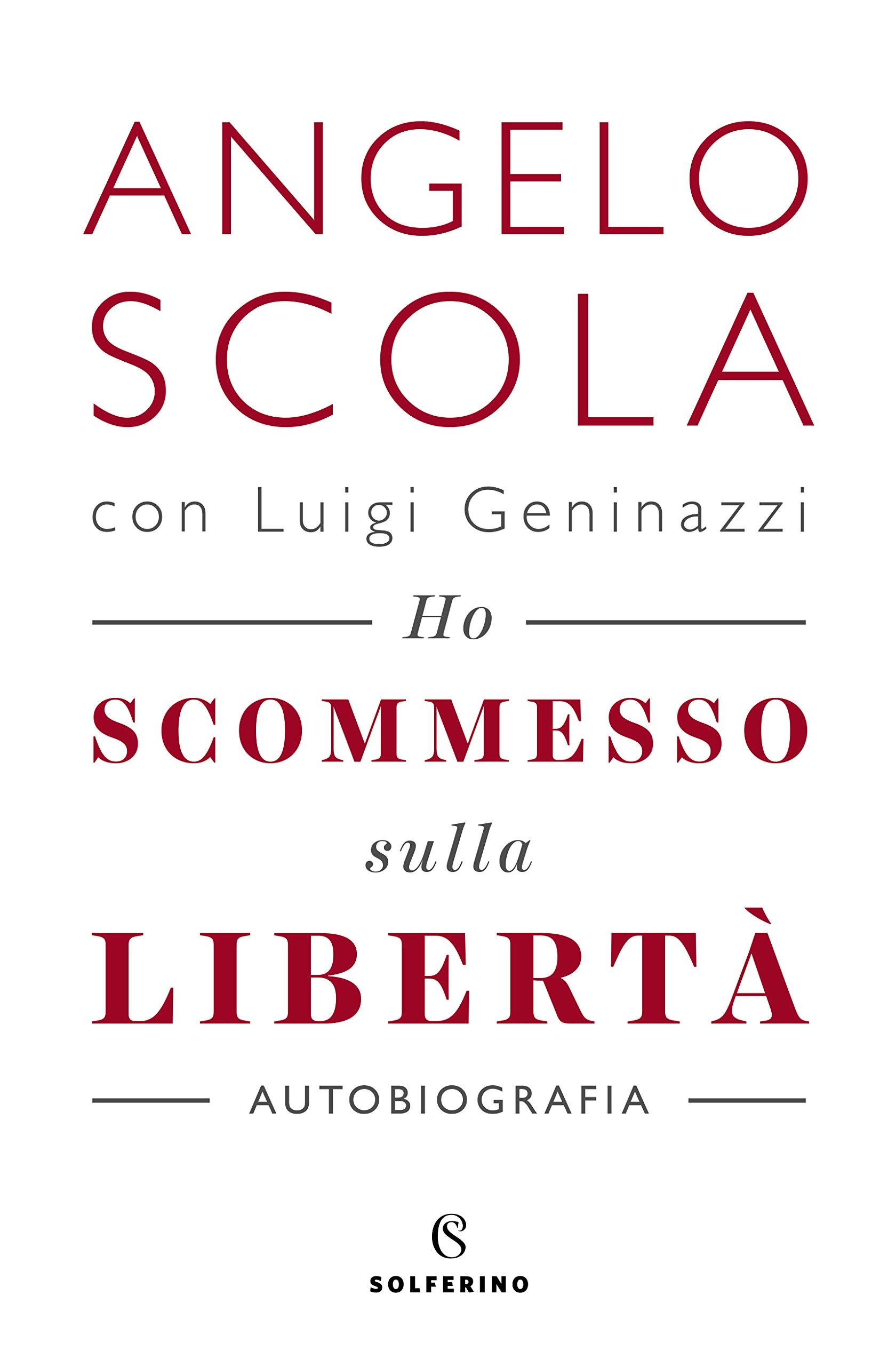Ho scommesso sulla libertà Copertina rigida – 23 ago 2018 Angelo Scola Luigi Geninazzi Solferino 8828200367