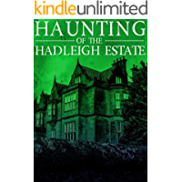 The Haunting of Hadleigh Estate (A Riveting Haunted House Mystery Series Book 7) book cover