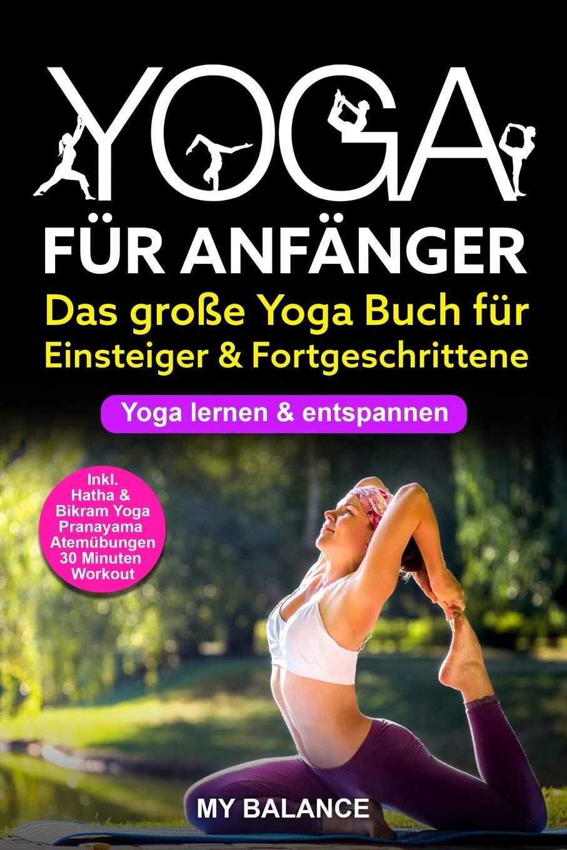 Yoga für Anfänger: Das große Yoga Buch für Einsteiger ...