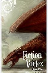 Fiction Vortex - April 2014 Kindle Edition