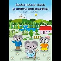 Bubsimouse visits grandma and grandpa