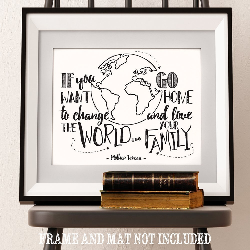 If You Want To Change The World Go Home and Love Your Family - 11x14 Unframed Typography Art Prints - Great Inspirational Gift/Inspirational Home Decor by Personalized Signs by Lone Star Art (Image #3)