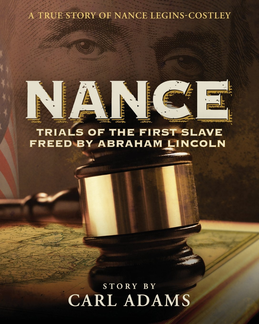 NANCE:  Trials of the First Slave Freed by Abraham Lincoln: A True Story of Nance Legins-Costley PDF