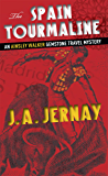 The Spain Tourmaline (An Ainsley Walker Gemstone Travel Mystery)
