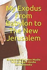 My Exodus From Babylon to The New Jerusalem Paperback