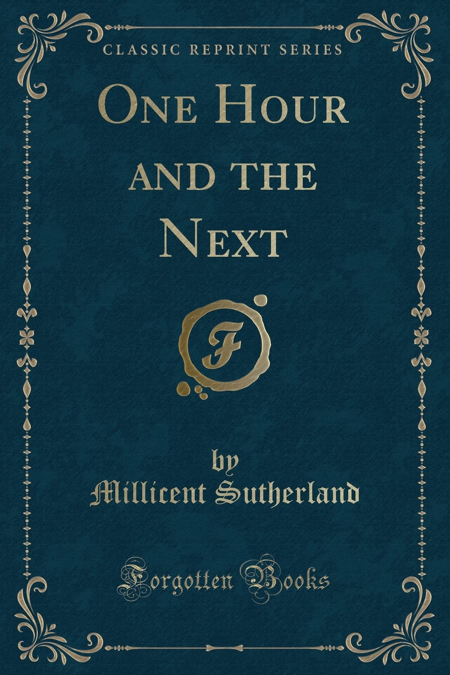 Download One Hour and the Next (Classic Reprint) PDF