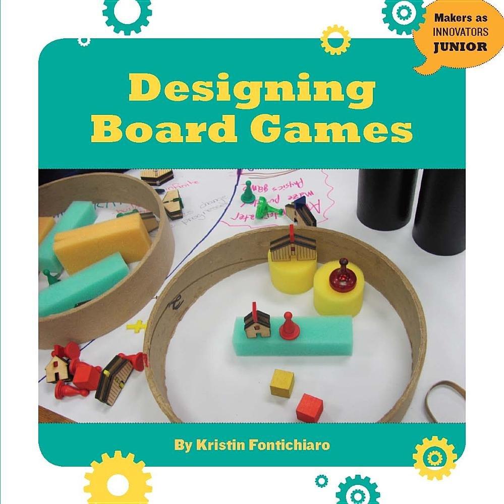 Read Online Designing Board Games (Makers as Innovators) PDF