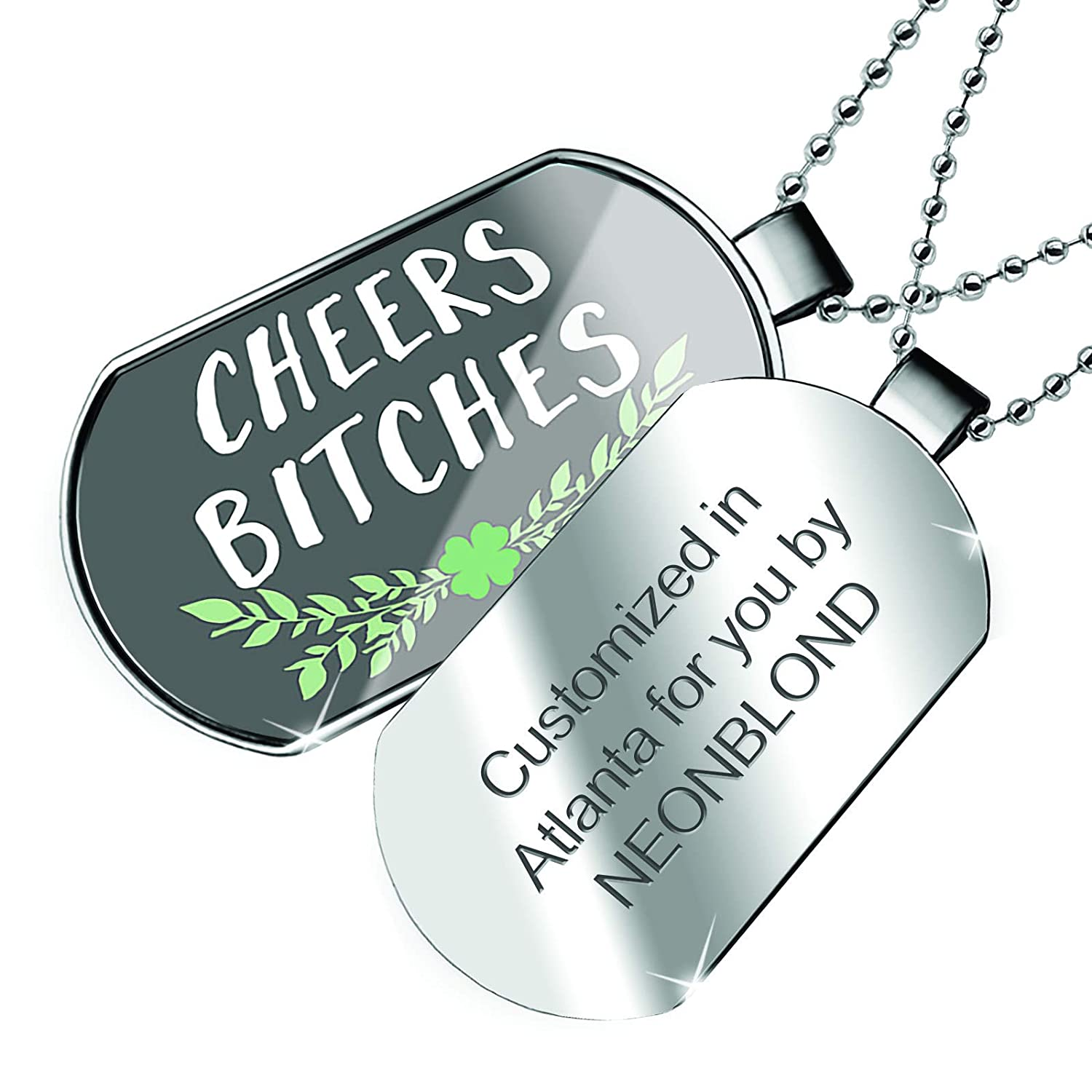 NEONBLOND Personalized Name Engraved Cheers Bitches St Patricks Day Green Leaves with Shamrock Dogtag Necklace