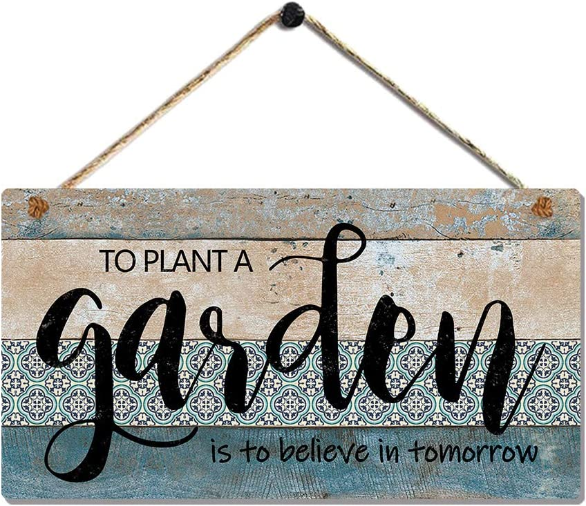 """Inspirational Wood Hanging Signs - to Plant a Garden is to Believe in Tomorrow Outdoor Sign 11.5""""x6"""""""