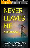 Never Leaves Me: An enthralling psychological thriller