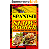 Spanish Slow Cooker: 15 of the Best Spanish Slow Cooker Recipes (Healthy Recipes, Crock Pot Recipes, Slow Cooker Recipes, Caveman Diet, Stone Age Food, Clean Food) (English Edition)