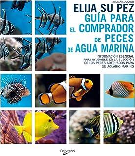 Elija su pez, Guía para el comprador de peces de agua marina (Animales)