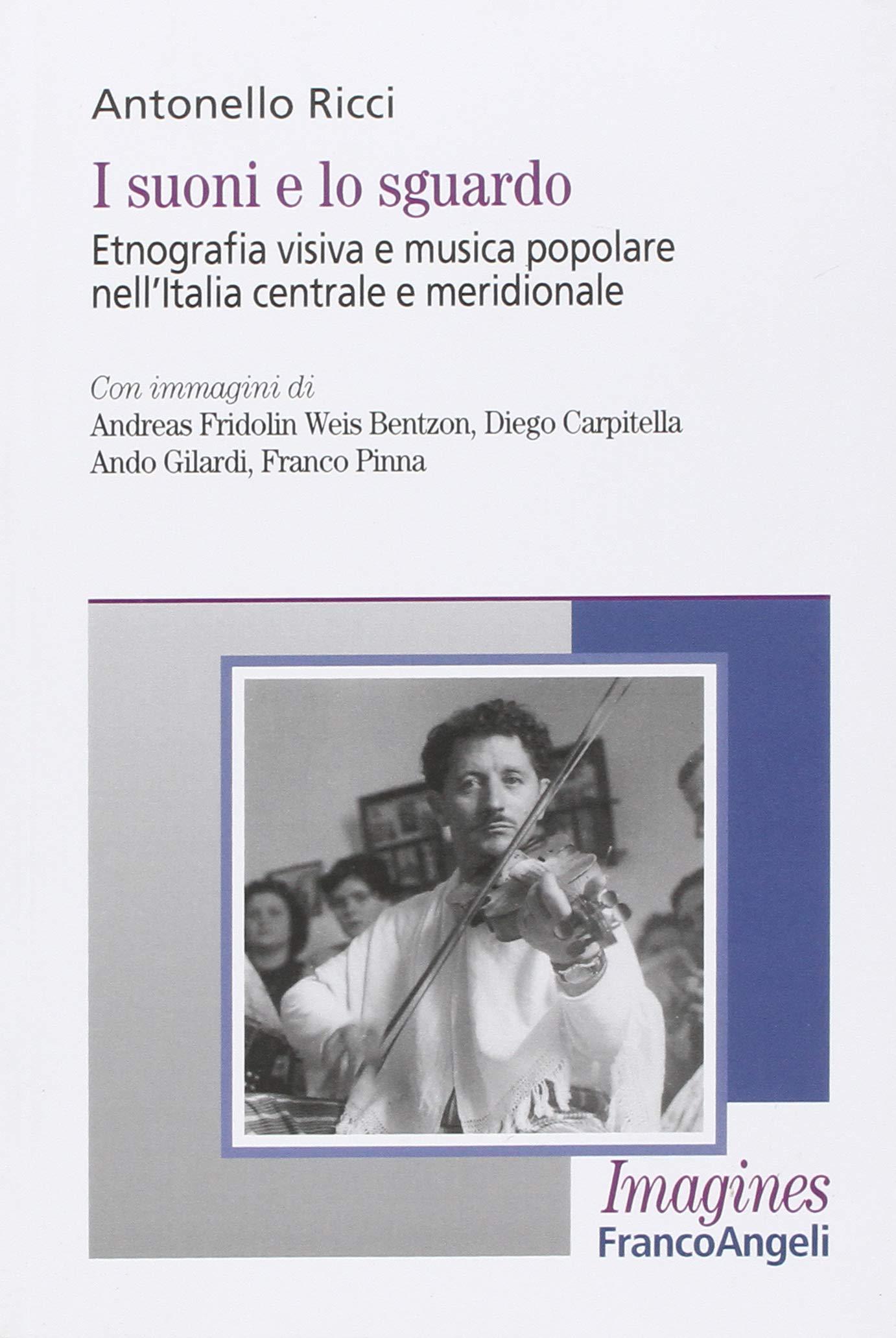 I suoni e lo sguardo. Etnografia visiva e musica popolare nell'Italia centrale e meridionale Copertina flessibile – 28 ago 2007 Antonello Ricci Franco Angeli 8846487621 SCIENZE SOCIALI