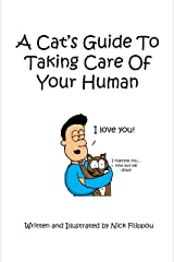 A Cat's Guide To Taking Care Of Your Human Kindle Edition