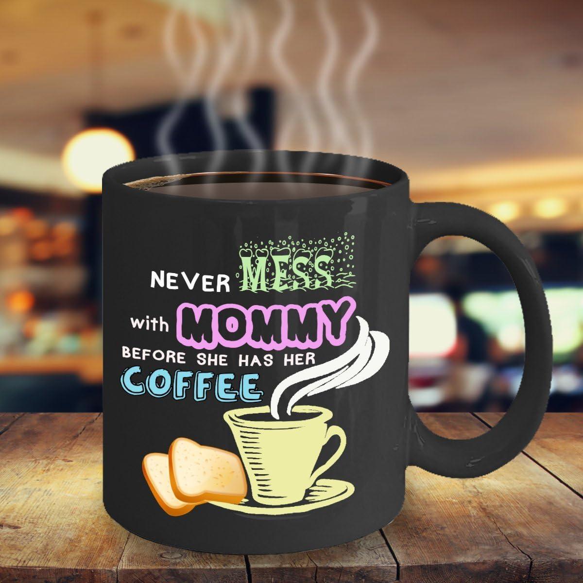 Amazon Com Mom Coffee Mug Funny Mom Mug Mom Coffee Cup Mom Quotes Mug Never Mess With Mommy Mug Gift Ideas Kitchen Dining