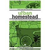 The Urban Homestead (Expanded & Revised Edition): Your Guide to Self-Sufficient Living in the Heart of the City (Process Self
