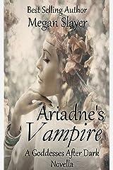 Ariadne's Vampire: A Goddesses After Dark Novel