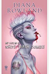 My Life as a White Trash Zombie Kindle Edition