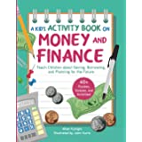 Kid's Activity Book on Money and Finance: Teach Children about Saving, Borrowing, and Planning for the Future—40+ Quizzes, Pu