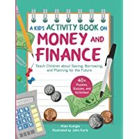 Kid's Activity Book on Money and Finance: Teach Children about Saving, Borrowing, and Planning for the Future—40…