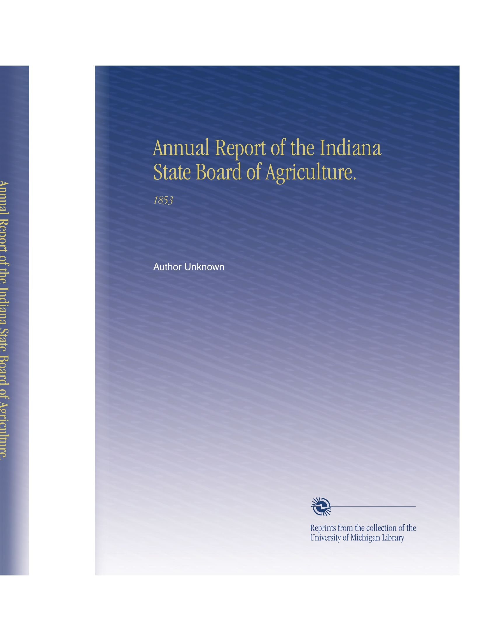 Annual Report of the Indiana State Board of Agriculture.: 1853 pdf