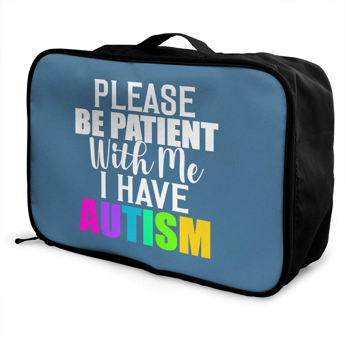 Be Patient With Me I Have Autism Travel Lightweight Storage Luggage Case Portable Travel Duffel Bag