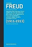 """Freud (1911-1913) Observações psicanalíticas sobre um caso de paranoia relatado em autobiografia (""""O caso Schreiber""""), artigos sobre técnica e outros textos: Obras completas volume 10"""