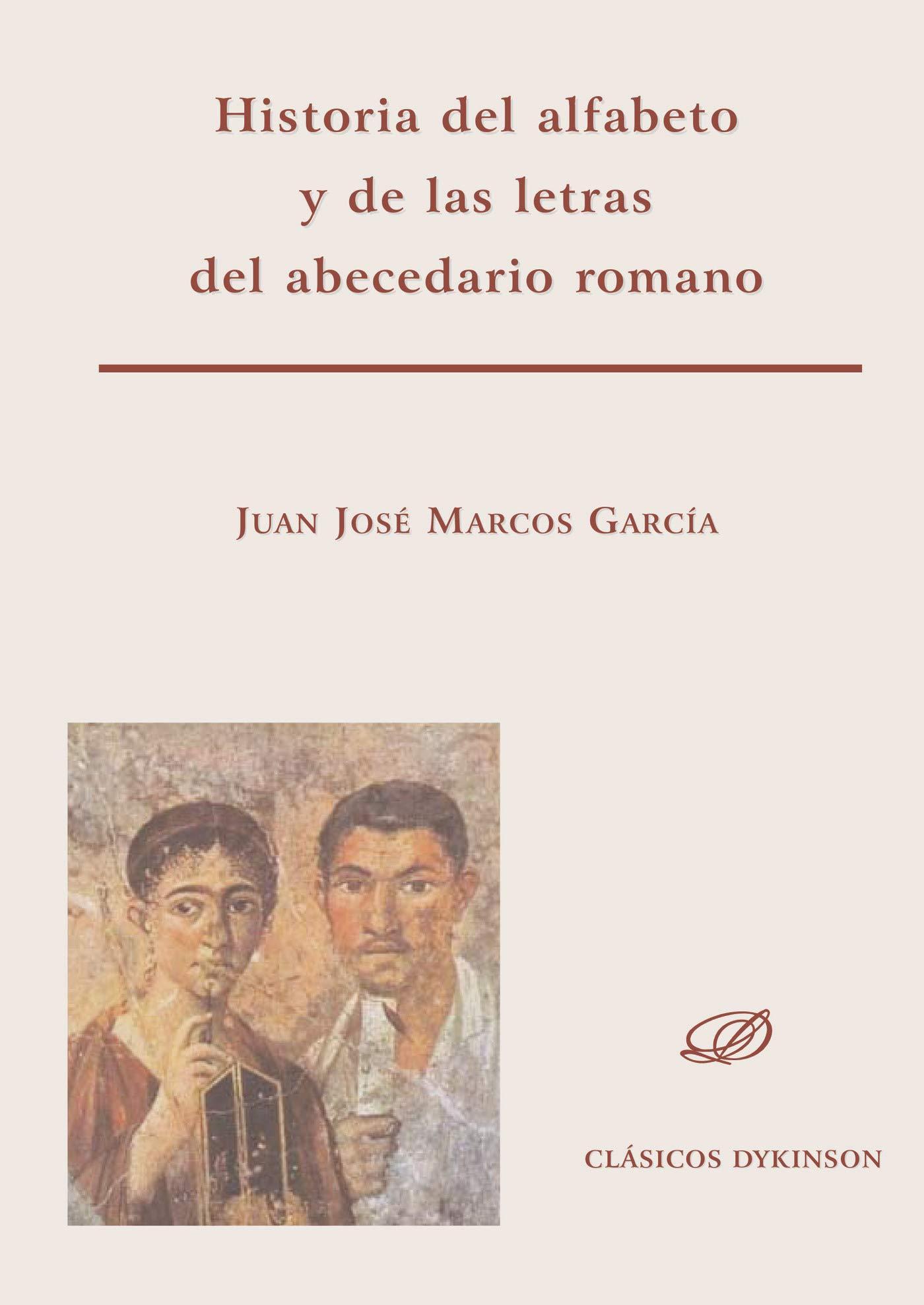 Historia del alfabeto y de las letras del abecedario romano: Amazon.es: Marcos García, Juan José: Libros