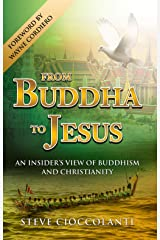 FROM BUDDHA TO JESUS: An Insider's View of Buddhism & Christianity (Comparative World Religions) Kindle Edition