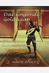 Das singende Goldhaar: Ein wunderschön illustriertes Märchen (German Edition) Kindle Edition