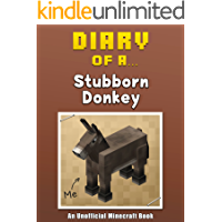 Diary of a Stubborn Donkey [An Unofficial Minecraft Book] (Crafty Tales Book 35)