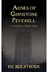Agnes of Grimstone Peverell: A Satirical Ghost Story (West Country Tales Book 5) Kindle Edition