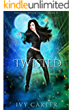 Twisted: A Paranormal Urban Fantasy Romance (Goddess Kissed Novel Book 2)