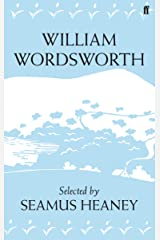 William Wordsworth: Poems Selected by Seamus Heaney (Poet to Poet: An Essential Choice of Classic Verse) Kindle Edition