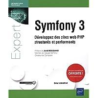 Symfony 3 - Développez des sites web PHP structurés et performants