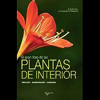 El gran libro de las plantas deinterior (Spanish Edition)