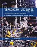 The Terrorism Lectures, 2e: A Comprehensive Collection for Students of Terrorism, Counterterrorism, and National Security