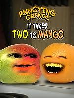 Annoying Orange - It Takes Two to Mango