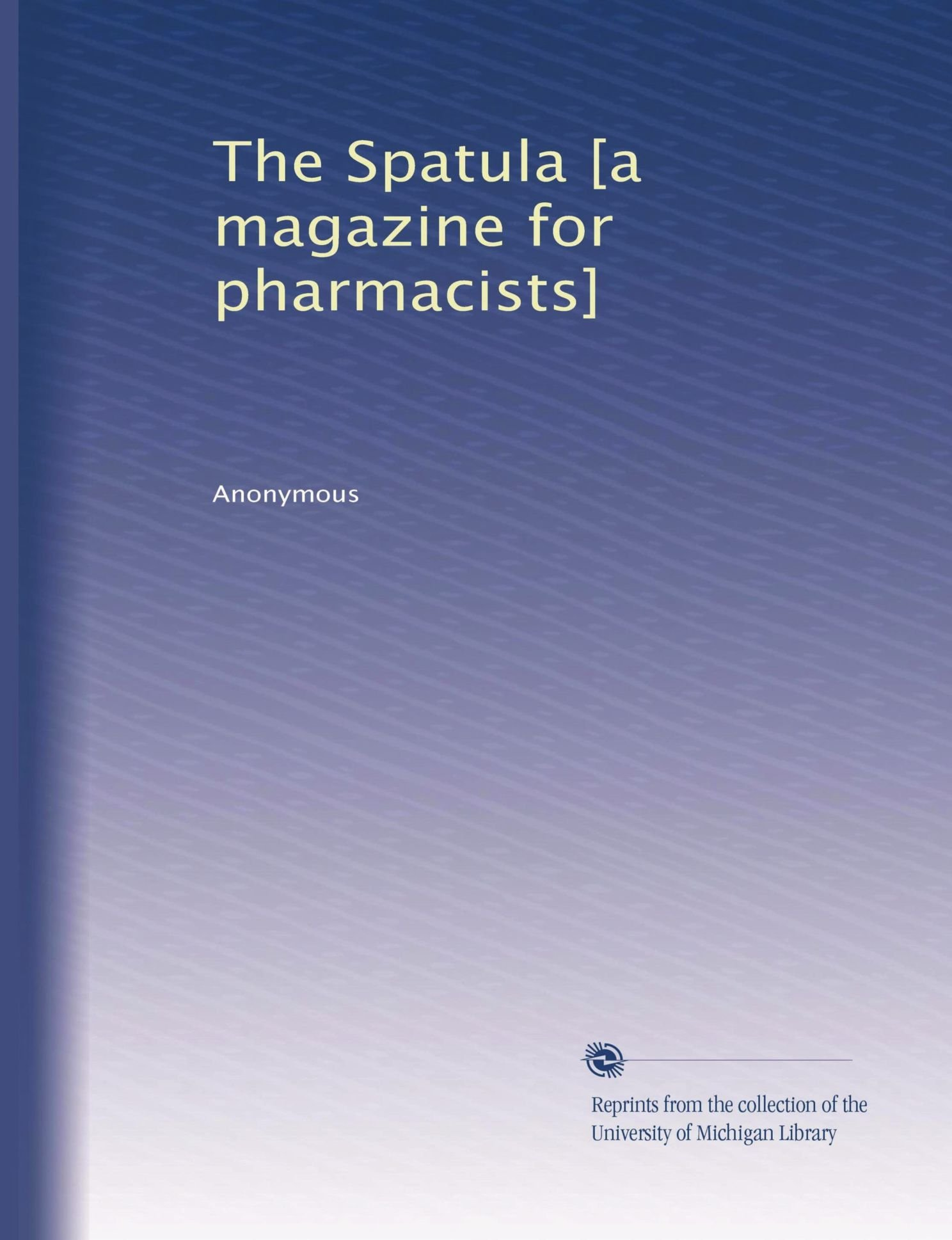 Download The Spatula [a magazine for pharmacists] pdf epub