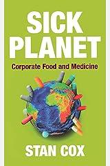 Sick Planet: Corporate Food and Medicine Paperback