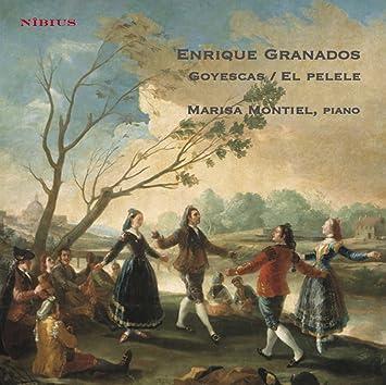 Enrique Granados : Goyescas / El Pelele / Marisa Montiel, Piano: Marisa Montiel, Enrique Granados: Amazon.es: Música