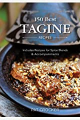 150 Best Tagine Recipes: Includes Recipes for Spice Blends and Accompaniments Paperback