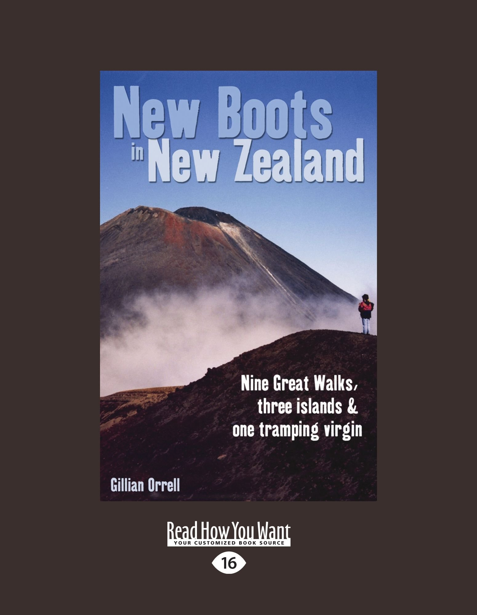 Read Online New Boots In New Zealand: Nine Great Walks, Three Islands and One Tramping Virgin ebook