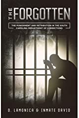 The Forgotten: The Punishment and Retribution in the South Carolina Department of Corrections Paperback